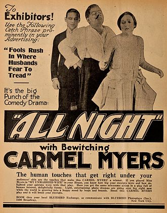 """All Night (film) - 1918 advertisement for the original release with the tagline """"Fools Rush In Where Husbands Fear To Tread."""" Note that Carmel Myers is given top billing and that Valentino is not even mentioned; four years later, Valentino was one of the biggest stars of the screen and as such was heavily promoted for the re-release."""