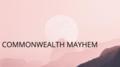 Commonwealth Mayhem.png