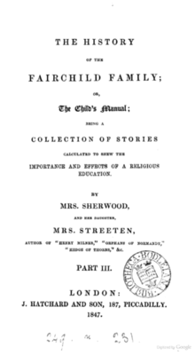 "Page reads ""The History of the Fairchild Family; or, The Child's Manual; Being a Collection of Stories Calculated to Shew the Importance and Effects of a Religious Education. By Mrs. Sherwood, and her daughter, Mrs. Streeten, author of ""Henry Milner"", ""Orphan of Normandy,"" ""Hedge of Thorns"", &c. Part III. London: J. Hatchard and Son, 187, Piccadilly. 1847."""