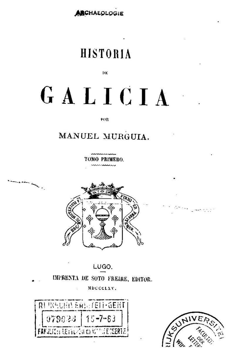 Historia de Galicia por Manuel Murguía, tomo primero, 1865.pdf