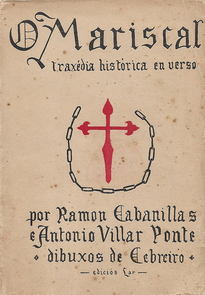 O Mariscal traxédia histórica en verso por Ramon Cabanillas e Antonio Villar Ponte, dibuxos de Cebreiro, ediciós Lar
