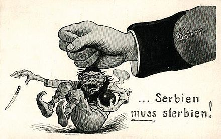 "Austrian propaganda after the assassination of Archduke Ferdinand depicting an Austrian fist crushing an ape-like caricature of a Serbian holding a bomb and dropping a knife, and stating ""Serbia must die!"" Note the last word is properly spelled sterben in standard German - the propagandist presumably misspelled it as sterbien here so it would rhyme with Serbien. Serbien muss sterbien.jpg"