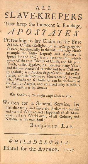 Benjamin Lay - Condemnation of slavery by Benjamin Lay, 1737