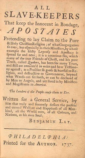 Benjamin Lay - Condemnation of slavery by Benjamin Lay, 1737