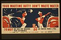 Your wartime duty! Don't waste water LCCN98516602.jpg