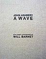 A Wave (2002 limited edition) - John Ashbery.jpg