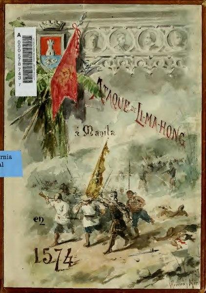 File:Ataque de Li-ma-hong á Manila en 1574; reseña histórica de aquella memorable jornada .. (IA ataquedelimahong00caro).pdf