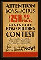Attention boys and girls - $250.00 in prizes - miniature home building contest LCCN98510165.jpg