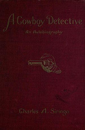 Charlie Siringo - Cover of A Cowboy Detective