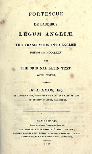 Andrew Amos (lawyer) - The title page of John Fortescue's De Laudibus Legum Angliæ: The Translation into English Published A.D. MDCCLXXV (1825), which Amos edited