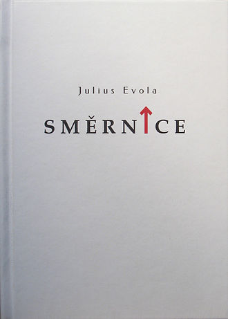 Julius Evola - Julius Evola – Směrnice (2015),  the Czech translation  of his book Orientamenti (1950).