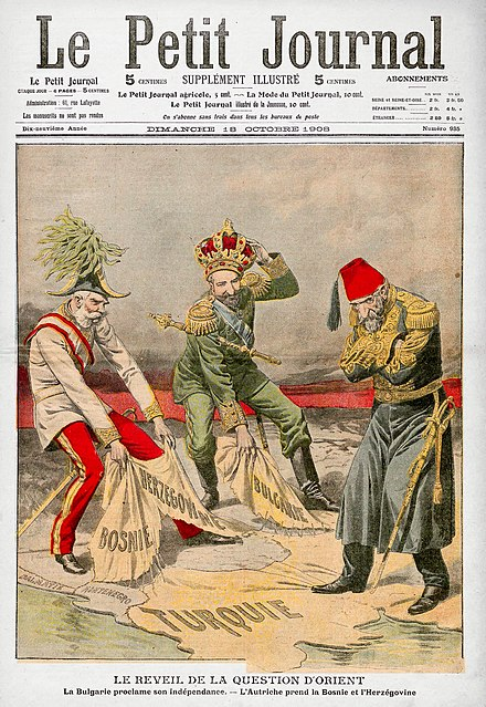 Cover of the French periodical Le Petit Journal on the Bosnian Crisis: Prince Ferdinand of Bulgaria declares independence and is proclaimed Tsar, and the Austrian Emperor Franz Joseph annexes Bosnia and Herzegovina, while the Ottoman Sultan Abdul Hamid II looks on. Le Petit Journal Balkan Crisis (1908).jpg