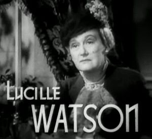 Lucile Watson - From the trailer for Waterloo Bridge (1940). Note her name is spelled incorrectly in the movie credit still.