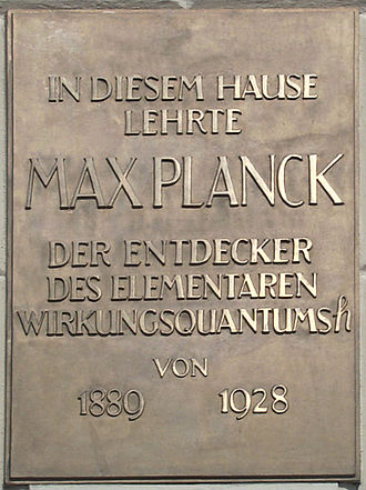 "Max Planck - Plaque at the Humboldt University of Berlin:  ""Max Planck, discoverer of the elementary quantum of action h, taught in this building from 1889 to 1928."""