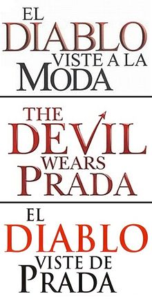 The movie title in Spanish America (El diablo viste a la moda), English and Spanish (El diablo viste de Prada) in the same typeface as that used on the poster