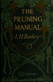 The pruning-manual, being the 18th ed., rev. and reset (IA pruningmanualbei00bail).pdf