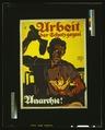 Arbeit, der Schutz gegen Anarchie! LCCN2004666187.tif
