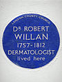 DR ROBERT WILLAN 1757-1812 DERMATOLOGIST lived here.jpg