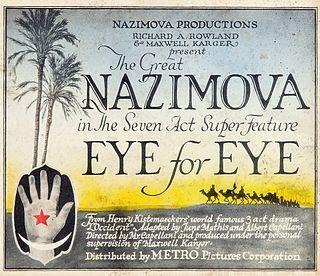 <i>Eye for Eye</i> (1918 film) 1918 film by Alla Nazimova, Albert Capellani