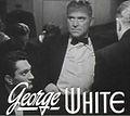 George White in Rhapsody in Blue trailer.jpg
