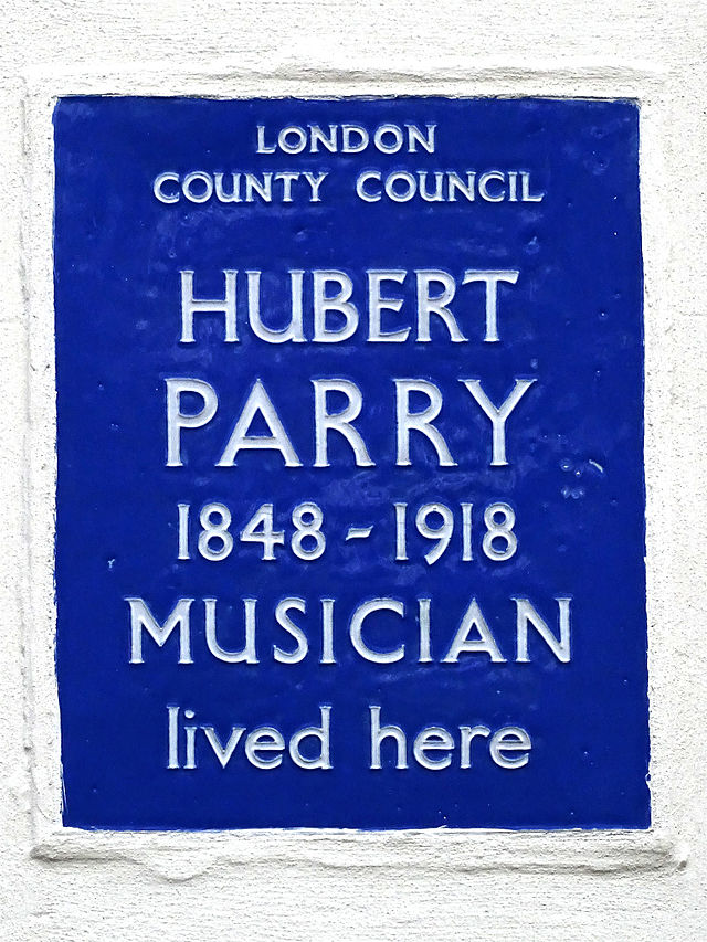 Hubert Parry blue plaque - Hubert Parry 1848-1918 musician lived here