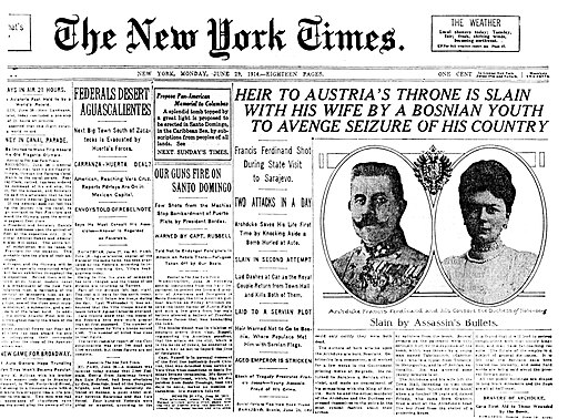 Headline of the New York Times June-29-1914. Not exactly current events, but we're still seeing repercussions!
