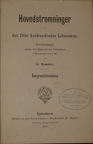 Georg Brandes - Danish first edition of Brandes' Hovedstrømninger i det 19de Aarhundredes Litteratur – Emigrantlitteraturen from 1872.
