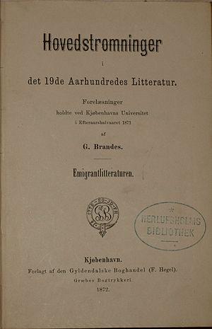 Georg Brandes - Danish first edition of Brandes' Hovedstrømninger i det 19de Aarhundredes Litteratur – Emigrantlitteraturen from 1872.