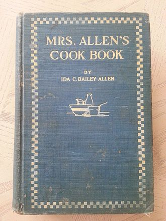 Ida Bailey Allen - Mrs. Allen's Cookbook, 1917, one of the many cookbooks authored by Allen