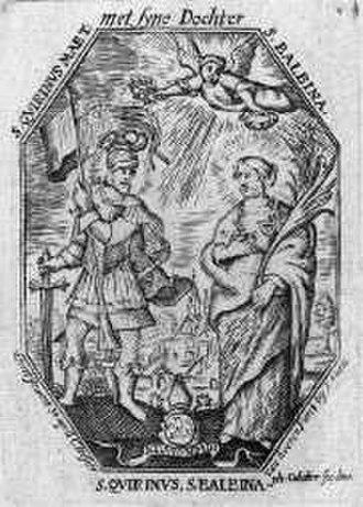 Saint Balbina - Saint Balbina and Saint Quirinus of Neuss, from an 18th-century print.