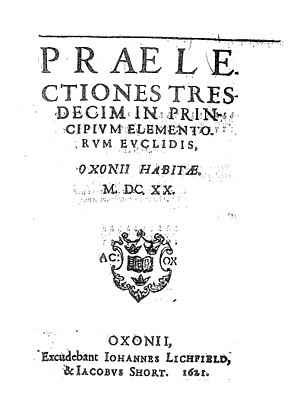 Henry Savile (Bible translator) - Praelectiones tresdecim in principium elementorum Euclidis, 1621