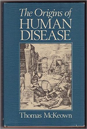 Thomas McKeown (physician) - Thomas McKeown. The Origins of Human Disease. Original book cover, Basil Blackwell/Oxford, 1988.