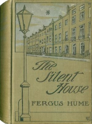 Fergus Hume -  Cover of a 1907 New York publication of The Silent House (1899)