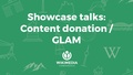 Wikimedia Conference 2017 Showcase talks on Content Donation and GLAM.pdf