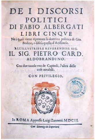 Jean Bodin - Bodin mentioned on the title page of Fabio Albergati's Discorsi politici, in 1602. Albergati wrote against Bodin from 1595, comparing his political theories unfavourably with those of Aristotle.