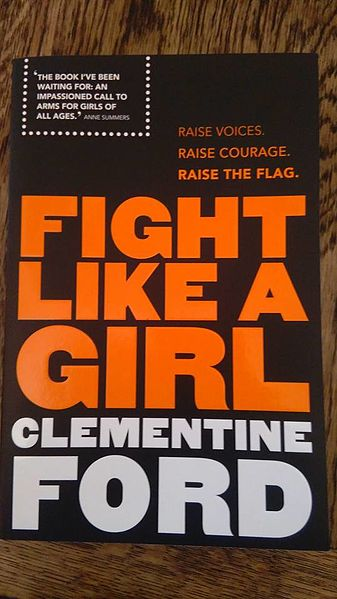 File:Cover of Fight Like a Girl by Clementine Ford.jpg
