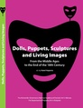 Dolls, Puppets, Sculptures and Living Images.pdf
