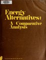 Energy alternatives - a comparative analysis (IA energyalternativ00univ).pdf