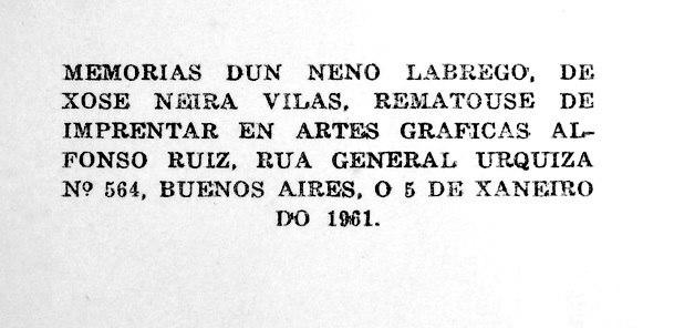Memorias dun neno labrego, rematouse de imprentar en Buenos Aires o 5 de xaneiro de 1961