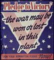 Pledge to Victory. the war may be won or lost in this plant - NARA - 534441.jpg