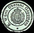 Siegelmarke Königlich Württembergische Oberamt Göppingen W0227996.jpg