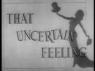 Archivo:That Uncertain Feeling (1941).webm