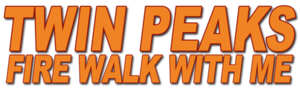 Twin Peaks Fire Walk with Me horizontal orange logo.png
