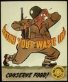 """WATCH YOUR WASTE LINE - CONSERVE FOOD"" ""FOOD IS AMMUNITION - U.S. ARMY"" - NARA - 516057.tif"