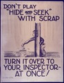 Don't Play Hide and Seek With Scrap. Turn it Over to Your Inspector at Once - NARA - 533963.tif