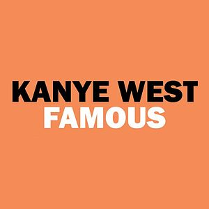 Famous (Kanye West song) - Image: Famouscover 1
