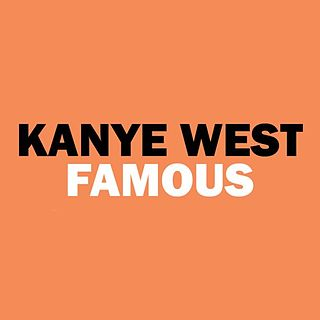Famous (Kanye West song) 2016 single by Kanye West