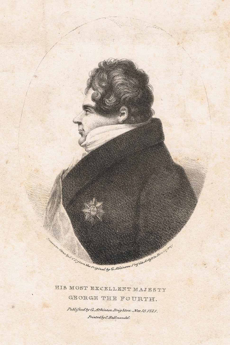 His Most Excellent Majesty George the Fourth, lithograph by T.C.P., from the original by George Atkinson, profile artist to His Majesty, printed by C. Hullmandel, published by G. Atkinson, Brighton, November 15, 1821