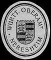 Siegelmarke Württembergische Oberamt - Neresheim W0227806.jpg