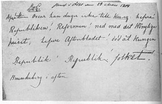 "Republicanism - A revolutionary republican hand-written bill from the Stockholm riots during the Revolutions of 1848, reading: ""Dethrone Oscar he is not fit to be a king – rather the Republic! Reform! Down with the Royal house – long live Aftonbladet! Death to the king – Republic! Republic! – the people! Brunkeberg this evening."" The writer's identity is unknown."